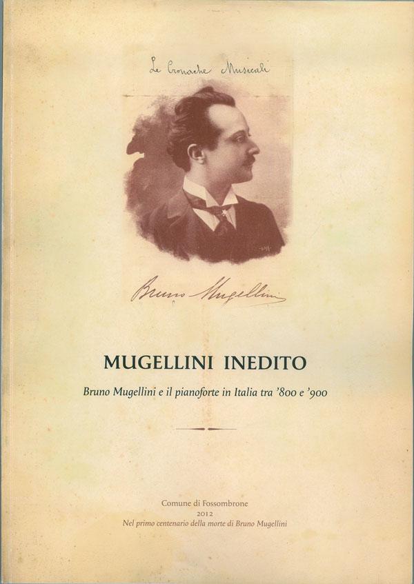 """(Copertina del libro """"Mugellini Inedito"""" Bruno Mugellini e il pianoforte in Italia tra '800 e '900)"""